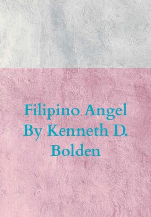 Filipino Angel By Kenneth D. Bolden - 9789403602776